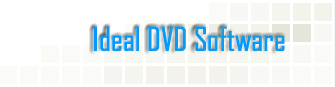 Ideal DVD software - Provides the best DVD copying program and DVD Converter